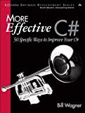 More Effective C#: 50 Specific Ways to Improve Your C# (Effective Software Development Series)