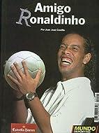 Amigo Ronaldinho by Juan José Castillo