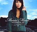Maria Mena - Nevermind Me