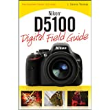 Nikon D5100 Digital Field Guide ~ J. Dennis Thomas