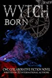 img - for Wytch Born: CWC Collaborative Novel (CWC - Collaborative Writing Challenge) (Volume 4) book / textbook / text book