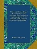 Thesauri Hymnologici Hymnarium: Die Hymnen Des Thesaurus Hymnologicus H. A. Daniels Und Anderer Hymnen-0Aus-Gaben ... (Latin Edition)