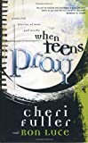 img - for When Teens Pray: Powerful Stories of How God Works book / textbook / text book