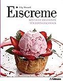 Eiscreme: Köstliche Kreationen für jeden Geschmack