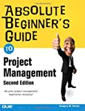img - for By Greg Horine: Absolute Beginner's Guide to Project Management (2nd Edition) Second (2nd) Edition book / textbook / text book