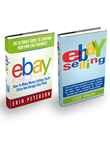 Ebay Selling Box Set: The Ultimate Guide To Starting Your Own Ebay Business -How To Earn $12,000+ A Month In Your eBay Business By Selling Garage Sale And Thrift Store Items! (Ebay Selling Guide compare prices)