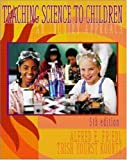 Teaching Science to Children: An Inquiry Approach (0072380578) by Alfred E Friedl