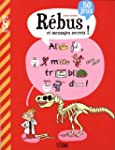 R�bus et messages secrets - D�s 8 ans