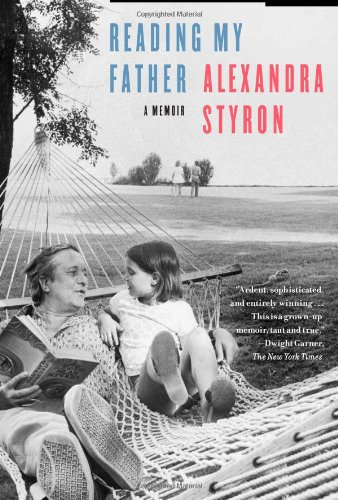 Reading My Father: A Memoir, Alexandra Styron