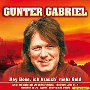 gunter gabriel hey boss ich brauch music. Black Bedroom Furniture Sets. Home Design Ideas