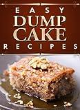 Dump Cake: Easy Recipes