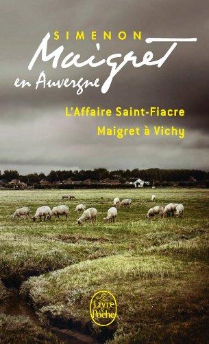 Maigret En Auvergne -L'Affaire St-Fiacre & Maigret a Vichy (French Edition)