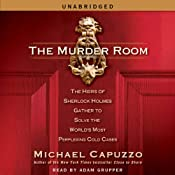 The Murder Room: The Heirs of Sherlock Holmes Gather to Solve the World's Most Perplexing Cold Cases | [Michael Capuzzo]