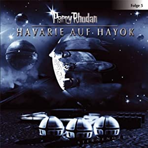 Havarie auf Hayok (Perry Rhodan Sternenozean 5) Hörspiel