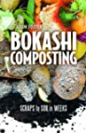 Bokashi Composting: Scraps to Soil in...