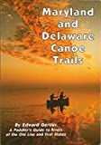 img - for Maryland and Delaware Canoe Trails: A Paddler's Guide to Rivers of the Old Line and First States by Edward Gertler (2002-02-01) book / textbook / text book