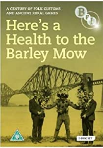 Here's a Health to the Barley Mow: A Century of Folk Customs and Ancient Rural Games [DVD]