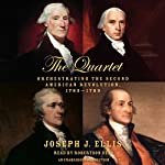 The Quartet: Orchestrating the Second American Revolution, 1783-1789 | Joseph J. Ellis