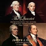 The Quartet: Orchestrating the Second American Revolution, 1783-1789 | Joseph J. Ellis
