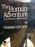 The Human Adventure: A Camera Chronicle (0933071078) by Norman Cousins