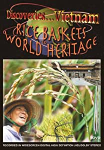 Discoveries...Vietnam: Rice Baskets to World Heritage
