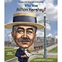 Who Was Milton Hershey?: Who Was...? Audiobook by James Buckley Narrated by Vikas Adam