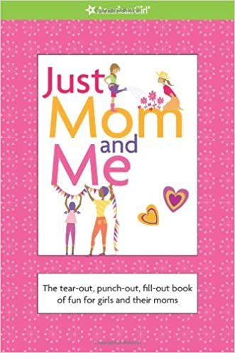 Just Mom and Me (American Girl) (American Girl Library) written by American Girl Editors