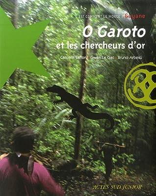 O Garoto et les chercheurs d'or : Guyane