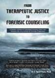 From Therapeutic Justice to Forensic Counseling