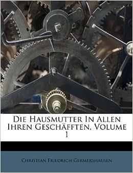 Die Hausmutter In Allen Ihren Gesch 228 Fften Volume 1