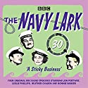 The Navy Lark: Volume 30 - A Sticky Business: Classic BBC Radio Comedy Radio/TV Program by Lawrie Wyman Narrated by  full cast, Jon Pertwee, Leslie Phillips, Ronnie Barker