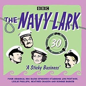 The Navy Lark: Volume 30 - A Sticky Business Radio/TV Program