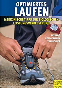 Optimiertes Laufen - Medizinische Tipps zur biologischen Leistungsverbesserung