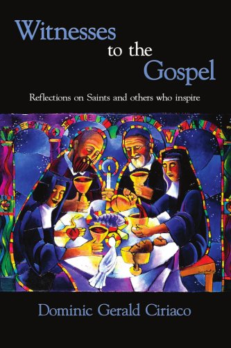 Witnesses To The Gospel: Reflections On Saints And Others Who Inspire