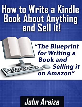 Read How to Write A Book: & Sell it on Amazon (Make Money Writing Self-Publishing Marketing