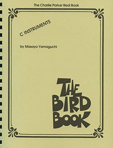 Parker Charlie Real Book the Bird Book C Instruments (Charlie Parker Real Book)