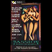 Passion: Women on Women: Provocative Excerpts on the Passions of Women | [Blanche Wiesen Cook, Carrie Fisher, Erica Jong]