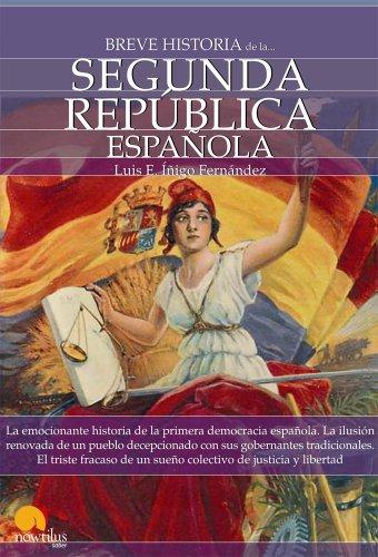 Breve historia de la Segunda Republica espanola / A Brief History of the Spanish Second Republic (Breve Historia. / Brief History.) (Spanish Edition)