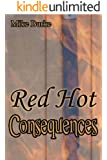 Red Hot Consequences