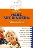 Harz mit Kindern: 500 spannende Ausflüge und Aktivitäten rund ums Jahr
