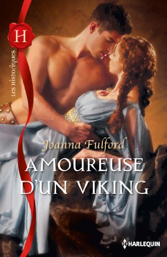Joanna Fulford - Amoureuse d'un Viking (Les Historiques t. 573) (French Edition)