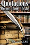 Quotations by Thomas Henry Huxley (En...
