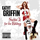 Suckin' It for the Holidays ~ Kathy Griffin