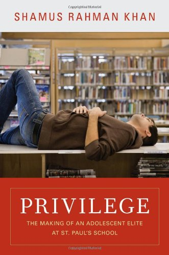 Privilege: The Making of an Adolescent Elite at St....