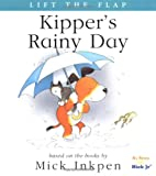 Kipper's Rainy Day: [Lift the Flap] (0152163514) by Inkpen, Mick