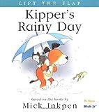 Kipper's Rainy Day: [Lift the Flap] (0152163514) by Inkpen, Mick
