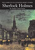 Sir Arthur Conan Doyle Sherlock Holmes Complete Short Stories