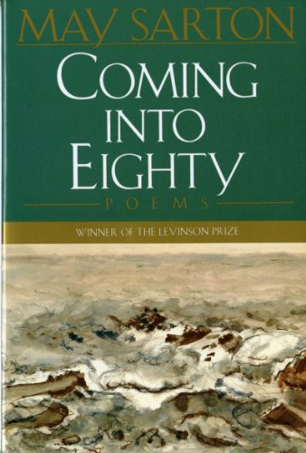 Coming into Eighty New Poems May Sarton W. W. Norton & Company Poetry Poetry t