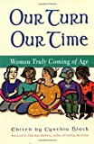 Our Turn Our Time: Women Truly Coming of Age (158270029X) by Baldwin, Christina