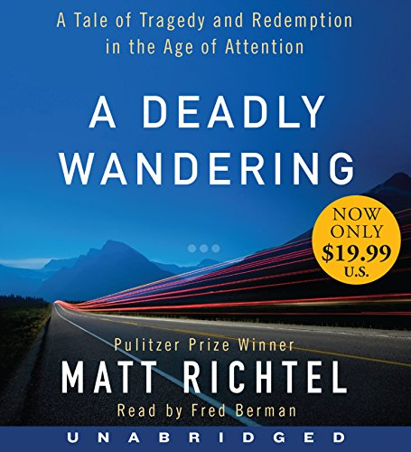 A Deadly Wandering Low Price CD: A Tale of Tragedy and Redemption in the Age of Attention PDF